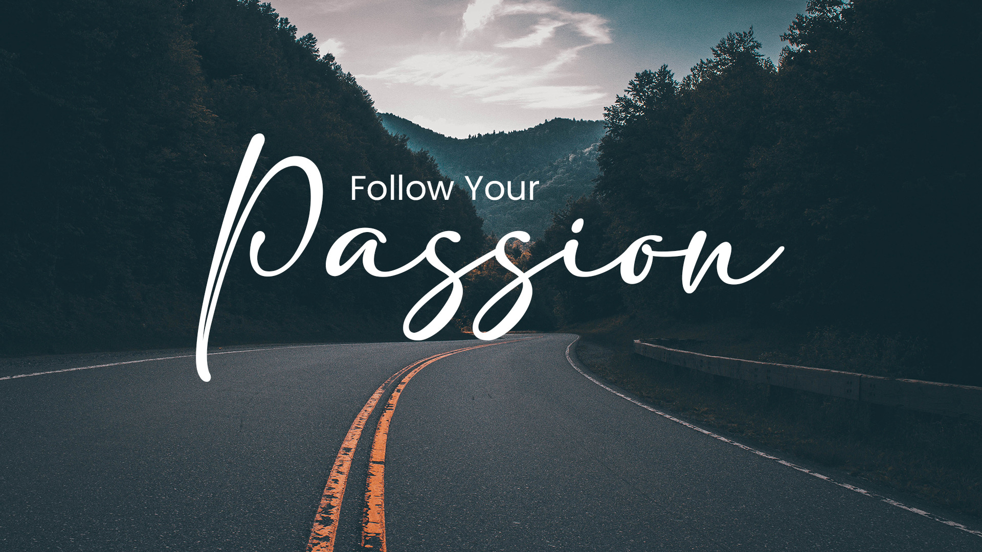 Follow your passion ( पैशन )